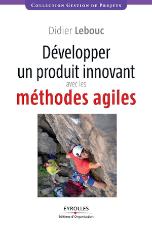 "Book ""developing an innovative product with agile methods"" - Didier Lebouc innotelos 