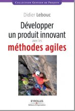 Book development of an innovative product with agile methods - Didier Lebouc - Editions Eyrolles