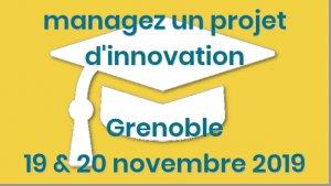 formation managez un projet d'innovation - Grenoble, Isère - 19 et 20 novembre 2019